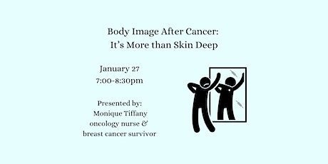 Virtual: Body Image After Cancer: It's More than Skin Deep tickets