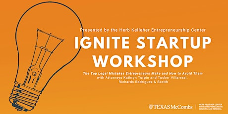 Ignite Startup Workshop: The Top Legal Mistakes that Entrepreneurs Make tickets