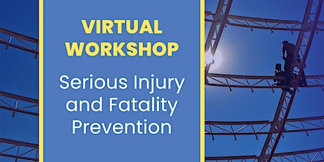 Serious Injury and Fatality Prevention Workshop tickets
