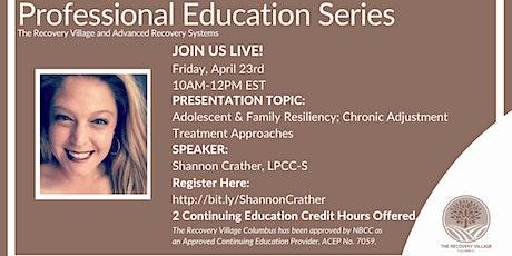 Professional Education Series: Adolescent & Family Resiliency biglietti