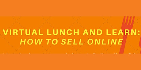 Virtual Lunch and Learn: How To Sell Online tickets