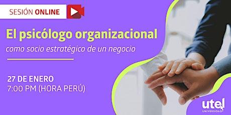 Sesión Online: El psicólogo organizacional como socio estratégico entradas