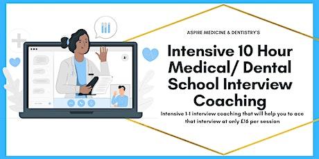 Aspire's 1-1 Intensive 10 Hour  Medical/ Dental School Interview Coaching tickets