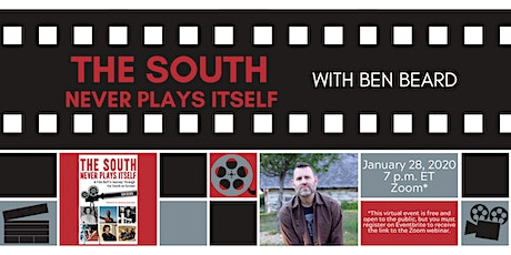 """The South Never Plays Itself"" with author Ben Beard tickets"