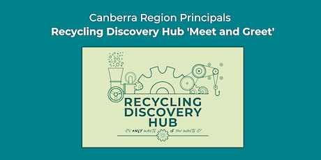Canberra Region School Principals - Visit the Recycling Discovery Hub tickets