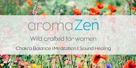 aromaZen I Chakra Balance I Nervous System Repair I Heart Energy Activation tickets