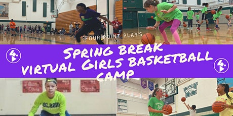 VIRTUAL SPRING BREAK GIRLS BBALL CAMP tickets
