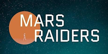 Mars Raiders (Jan 23) tickets