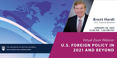 U.S. Foreign Policy in 2021 and Beyond - A Talk with U.S. CG Brent Hardt tickets