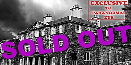 SOLD OUT Bishton Hall, Rugeley Ghost Hunt Paranormal Eye UK tickets