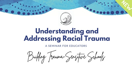 Understanding and Addressing Racial Trauma: A Seminar for Educators tickets