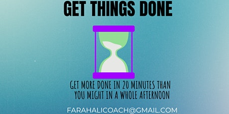 Get It Done!  Do More in 20 Minutes Than Most Whole Mornings tickets
