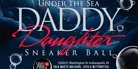 8th Annual Under the Sea Daddy Daughter Sneaker Ball tickets
