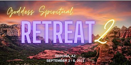 The Goddess  SPIRITUAL Retreat II - SEDONA, AZ - SEPT 2021 tickets