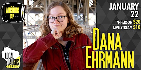 Dana Ehrmann at The Laughing Tap! tickets