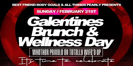 Galentine's Brunch & Wellness Day tickets
