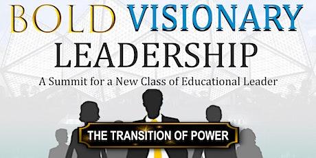 BOLD VISIONARY LEADERSHIP SUMMIT- Spring  2021 tickets