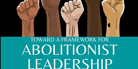 Radical Educator Speaker Series: Abolitionist  Leadership tickets