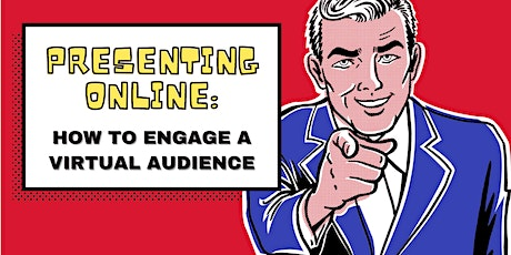 Presenting Online: How to Engage a Virtual Audience - Expresso Edition tickets