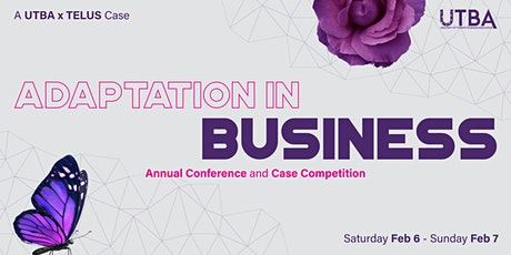 "UTBA Annual Case Competition Conference : ""Adaptation in Business"" tickets"