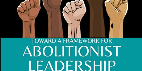 Radical Educator Speaker Series: Abolitionist  Leadership entradas