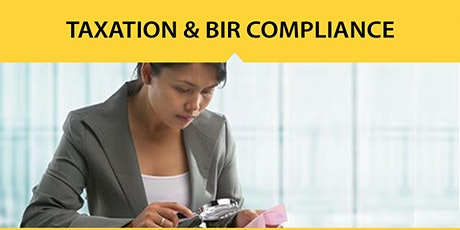 Live Seminar: Effective Taxation & BIR Compliance tickets