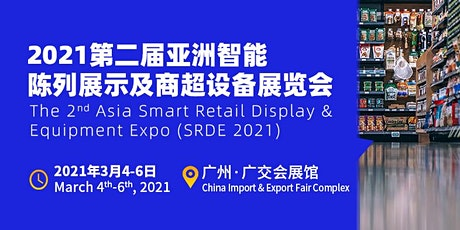 The 2nd Asia Smart Retail Display & Equipment Expo (SRDE 2021) tickets