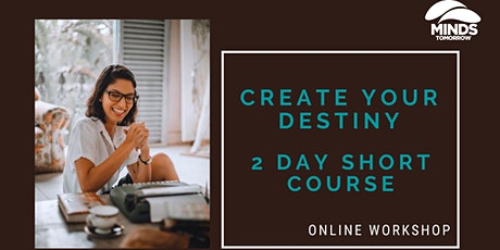 Create Your Destiny 2 day short course (online) tickets