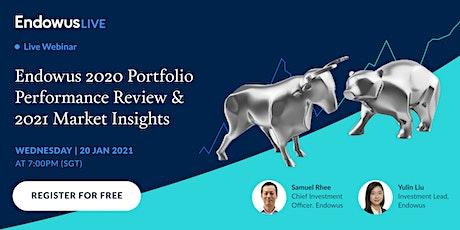 Endowus 2020 Portfolio Performance Review & 2021 Market Insights tickets