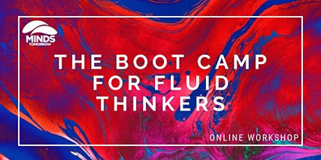 The Boot Camp for Fluid Thinkers (online workshop) tickets