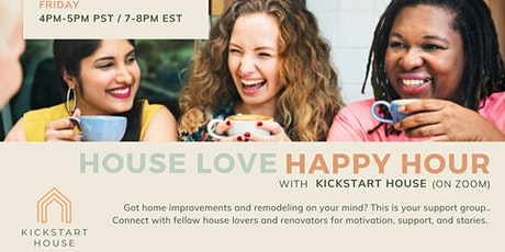 Renovation HAPPY HOUR with Kickstart House - 3/14/2021 tickets
