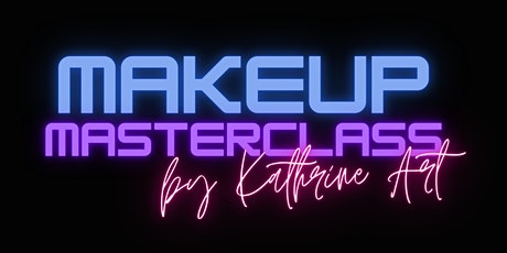 MakeUp Masterclass by Kathrine Art tickets