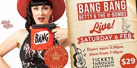 Bang Bang Betty & The H-Bombs tickets