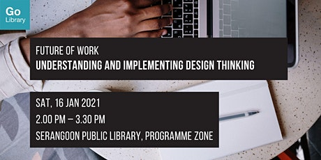 Understanding and Implementing Design Thinking | Future of Work tickets