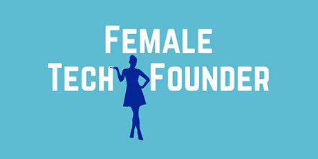 #FemaleTechFounder  - Jan 2021 tickets