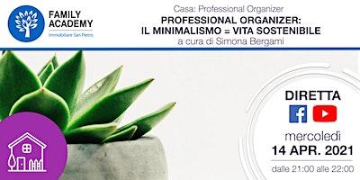 PROFESSIONAL ORGANIZER: IL MINIMALISMO = VITA SOSTENIBILE