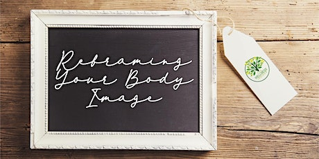 Reframing Your Body Image tickets