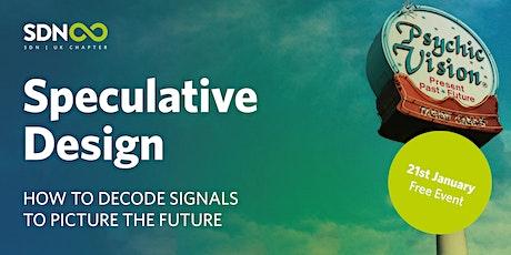 SDN Speculative Design tickets