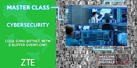 Cybersecurity - Cosa sono BotNet, MITM e Buffer Overflow? biglietti