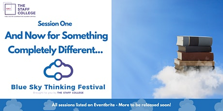 And Now for Something Completely Different…… (Session One) tickets
