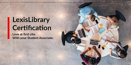 LexisLibrary Tutorial and Certification Session tickets