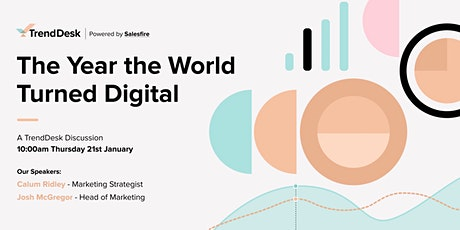 The Year the World Turned Digital - A TrendDesk Discussion tickets