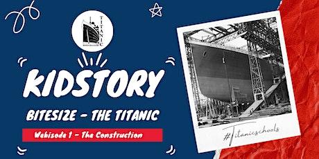 Kidstory Bitesize - The Titanic. tickets