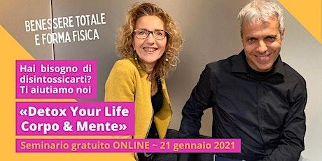 «Detox Your Life». Corpo & Mente. biglietti