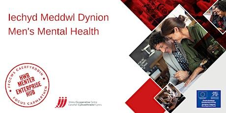 Iechyd Meddwl Dynion | Men's Mental Health tickets