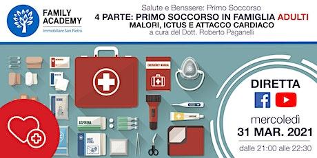4 PARTE-PRIMO SOCCORSO IN FAMIGLIA - ADULTI -MALORI, ICTUS -ATTACCO CARDIAC biglietti