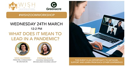 WISH East Online Event: What does it mean to lead in a pandemic? tickets