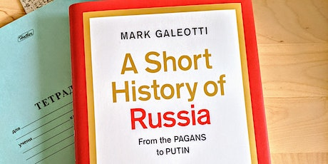 Zoom Event: A Short History of Russia with Mark Galeotti tickets