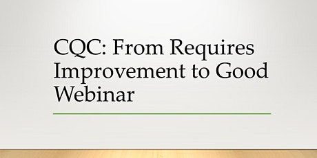 Care Quality Commission (CQC) The Journey from Requires Improvement to Good tickets