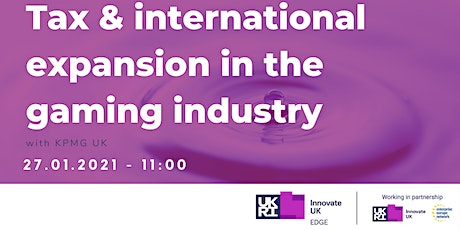 Tax & international expansion in the gaming industry with KPMG UK tickets